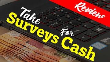 Take Surveys For Cash Full Review